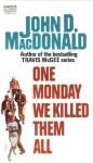 One Monday We Killed Tiem All - John D. MacDonald