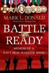 Battle Ready: Memoir of a Navy SEAL Warrior Medic - Mark L. Donald, Scott Mactavish