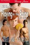Playing in the Raine - Mellanie Szereto