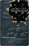 The Beautiful Miscellaneous: A Novel - Dominic Smith