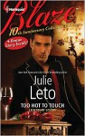 Too Hot to Touch - Julie Leto