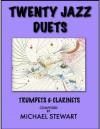 Twenty Jazz Duets - Trumpets & Clarinets - Michael Stewart