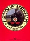 Festiniog 150th Anniversary: A Celebration - Peter Johnson