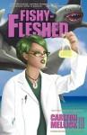 Fishy-Fleshed - Carlton Mellick III