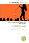 Jessica Simpson - Frederic P. Miller, Agnes F. Vandome, John McBrewster