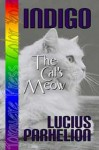 Indigo: The Cat's Meow - Lucius Parhelion