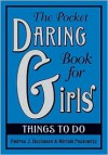 The Pocket Daring Book for Girls: Things to Do - Andrea J. Buchanan, Miriam Peskowitz