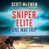 Sniper Elite: One Way Trip (Audio) - Scott McEwen, Thomas Koloniar
