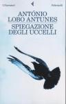 Spiegazione degli uccelli - António Lobo Antunes, Vittoria Martinetto