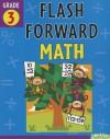 Flash Forward Math: Grade 3 (Flash Kids Flash Forward) - Flash Kids Editors