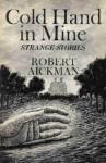Cold Hand in Mine - Robert Aickman