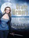 Grave Memory - Kalayna Price, Emily Durante