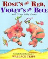 Rose's Are Red, Violet's Are Blue: And Other Silly Poems - Wallace Tripp