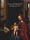 German and Netherlandish Paintings, 1450-1600 - Burton L. Dunbar