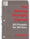 The Writing Prompts Journal: 365 Prompts for 365 Days - Bryan Cohen