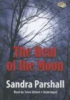 The Heat of the Moon (Rachel Goddard Mystery #1) - Sandra Parshall, T.B.A.