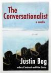 The Conversationalist - Justin Bog
