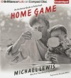 Home Game: An Accidental Guide to Fatherhood (Audiocd) - Michael Lewis, Dan John Miller