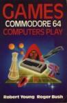 Games Commodore 64 Computers Play - Robert Young, Roger Bush