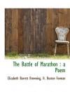 The Battle of Marathon: A Poem - Elizabeth Barrett Browning, H. Buxton Forman