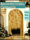 Architectural Ceramics for the Studio Potter: Designing, Building, Installing - Peter King, Katherine Duncan