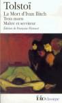 La Mort d'Ivan Ilitch / Maître et serviteur / Trois morts - Leo Tolstoy