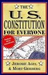 The U.S.Constitution for Everyone - Jerome B. Agel, Mort Gerberg