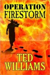 Operation Firestorm - Ted Williams