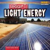 Bright!: Light Energy - Emma Carlson Berne
