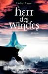 Herr des Windes (Die Legenden von Eli Monpress, #2) - Rachel Aaron, Vanessa Lamatsch