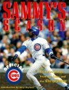 Sammy's Season: The Official Chicago Cubs' Photographic Retrospective - NTC Publishing Group, Christine Albritton