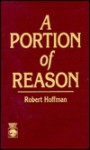 A Portion of Reason - Robert Hoffman