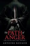 The Path of Anger (Le Livre et l'épée, #1) - Antoine Rouaud