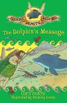 Greek Beasts and Heroes 4: The Dolphin's Message - Lucy Coats, Anthony Lewis