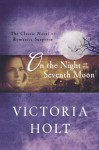 On the Night of the Seventh Moon - Victoria Holt