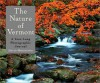 The Nature Of Vermont: A Year Long Photographic Journal - David Middleton