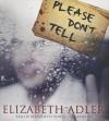 Please Don't Tell - Elizabeth Adler, Bernadette Dunne