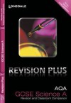 Revision Plus - Aqa Gcse Science A. Revision and Classroom Companion - Lynn Winspear, Kate Gathercole, Nathan Goodman