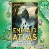 The Emerald Atlas - John Stephens, Jim Dale