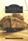 Revisiting the Long Island Rail Road: 1925-1975 - David Keller, Steven Lynch