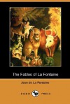 The Fables of La Fontaine (Dodo Press) - Jean de La Fontaine, Elizur Wright, J.W.M. Gibbs