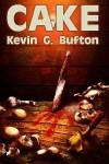 Cake - Kevin G. Bufton