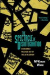 The Spectacle of Disintegration: Situationist Passages out of the Twentieth Century - McKenzie Wark