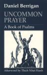 Uncommon Prayer: A Book of Psalms - Daniel Berrigan