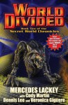 World Divided: Book Two of the Secret World Chronicle (The Secret World Chronicles) - Mercedes Lackey, Cody Martin, Dennis Lee, Veronica Giguere