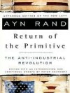 The Return of the Primitive: The Anti-Industrial Revolution - Ayn Rand
