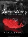 Incendiary - Amy A. Bartol, Emily Woo Zeller