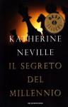 Il segreto del millennio - Katherine Neville, Chiara Libero