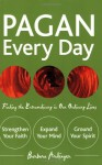 Pagan Every Day: Finding the Extraordinary in Our Ordinary Lives - Barbara Ardinger