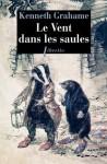 Le vent dans les saules (Littérature étrangère) (French Edition) - Alberto Manguel, Kenneth Grahame, Gérard Joulié